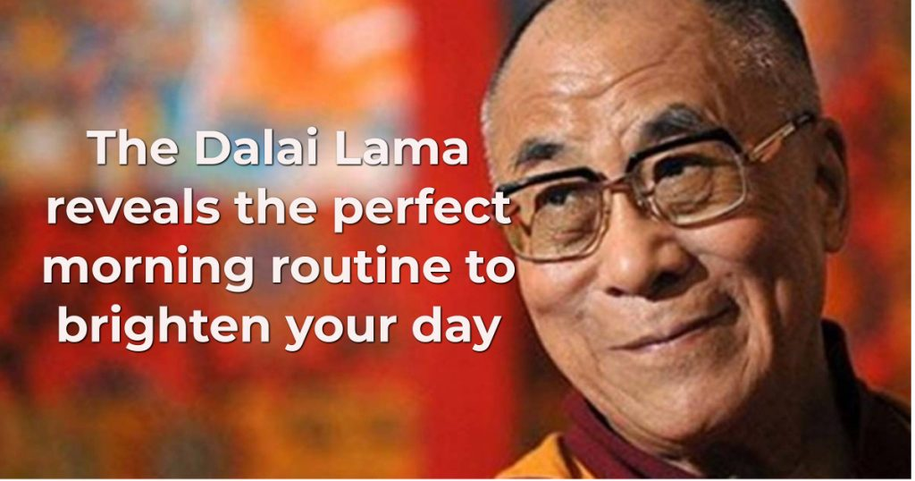 Dalai Lama daily routine, perfect morning routine
