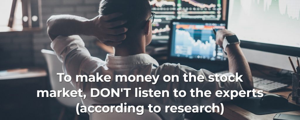To make money on the stock market, DON'T listen to the experts (according to research)