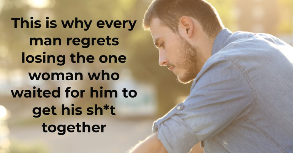 This is why every man regrets losing the one woman who