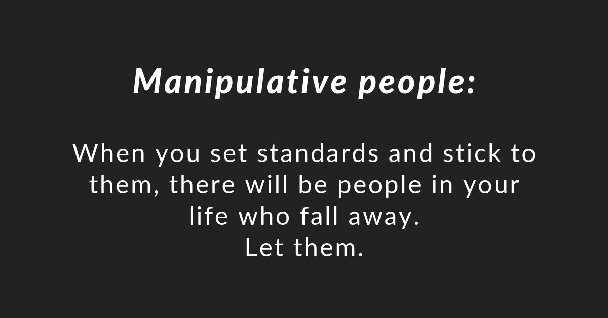 How to stand up to manipulative people: My confession